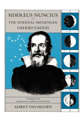 Sidereus Nuncius, or The Sidereal Messenger, Galilei, Galileo