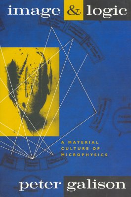 Image for Image and Logic: A Material Culture of Microphysics