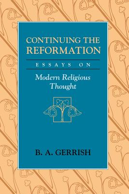 Image for Continuing the Reformation: Essays on Modern Religious Thought