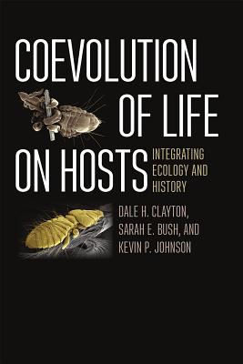 Image for Coevolution of Life on Hosts: Integrating Ecology and History (Interspecific Interactions)