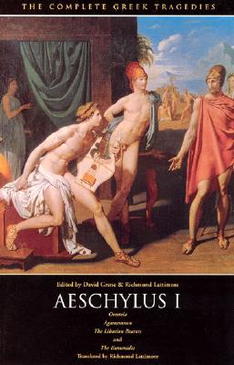 Aeschylus I: Oresteia: Agamemnon, The Libation Bearers, The Eumenides (The Complete Greek Tragedies) (Vol 1), Aeschylus