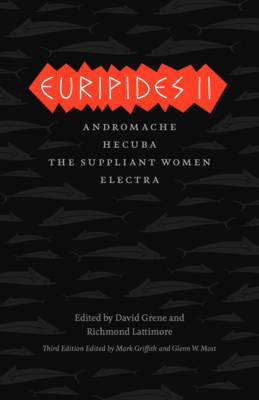 Image for Euripides II: Andromache, Hecuba, The Suppliant Women, Electra (The Complete Greek Tragedies)