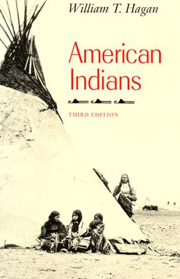 American Indians (The Chicago History of American Civilization), Hagan, William T.