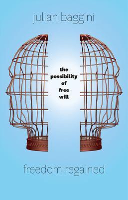 Image for Freedom Regained: The Possibility of Free Will