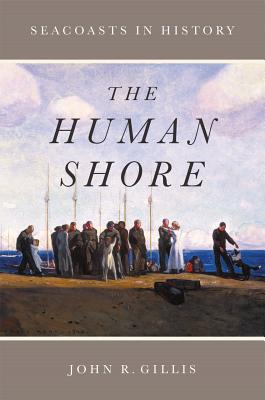 Image for The Human Shore: Seacoasts in History