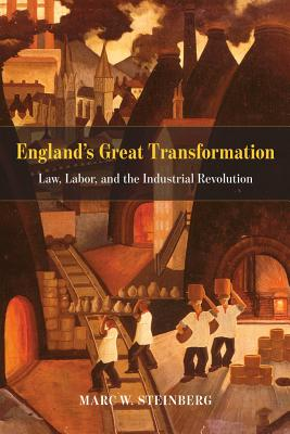 Image for England's Great Transformation: Law, Labor, and the Industrial Revolution