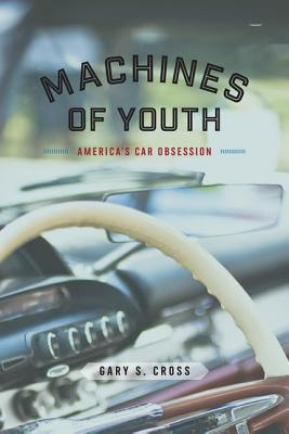 Image for Machines of Youth: America?s Car Obsession