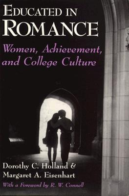 Image for Educated in Romance: Women, Achievement, and College Culture