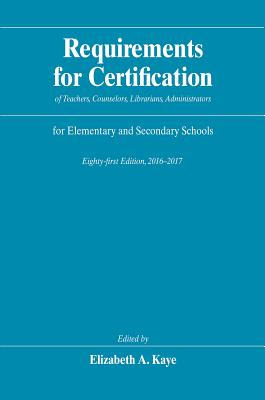 Image for Requirements for Certification of Teachers, Counselors, Librarians, Administrators for Elementary and Secondary Schools, Eighty-first Edition, ... Schools, Secondary Schools, Junior Colleges)