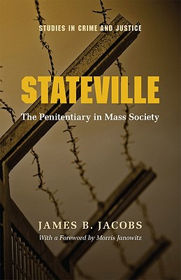 Stateville: The Penitentiary in Mass Society (Studies in Crime and Justice), Jacobs, James B.