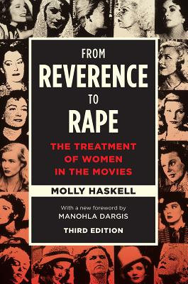 Image for From Reverence to Rape: The Treatment of Women in the Movies, Third Edition