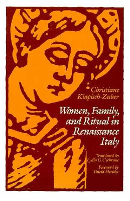 Women, Family, and Ritual in Renaissance Italy, Klapisch-Zuber, Christiane