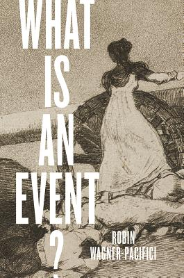 What Is an Event?, Wagner-Pacifici, Robin