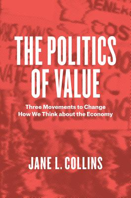 Image for The Politics of Value: Three Movements to Change How We Think about the Economy