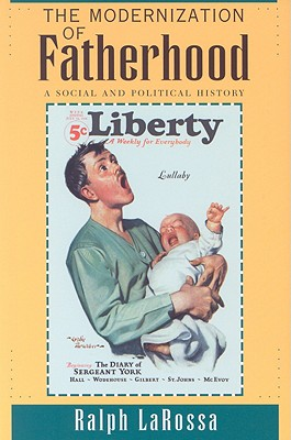 Image for The Modernization of Fatherhood: A Social and Political History