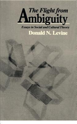 Image for The Flight from Ambiguity: Essays in Social and Cultural Theory
