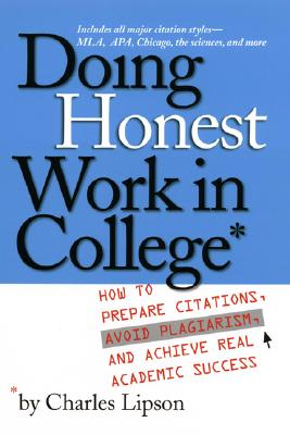 Image for Doing Honest Work in College: How to Prepare Citations, Avoid Plagiarism, and Achieve Real Academic Success