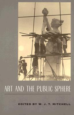 Image for Art and the Public Sphere (A Critical Inquiry Book)