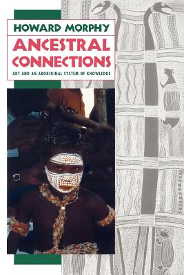 Image for Ancestral Connections: Art and an Aboriginal System of Knowledge