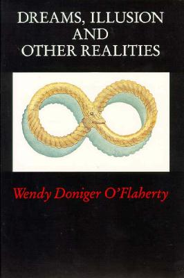 Dreams Illusion and Other Realities, Wendy Doniger O'Flaherty
