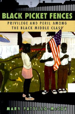 Image for Black Picket Fences : Privilege and Peril Among the Black Middle Class