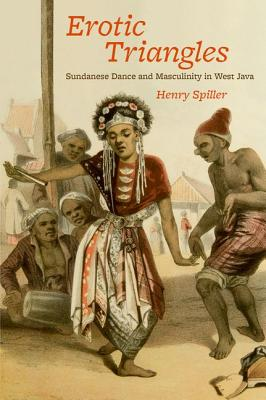 Image for Erotic Triangles: Sundanese Dance and Masculinity in West Java (Chicago Studies in Ethnomusicology)