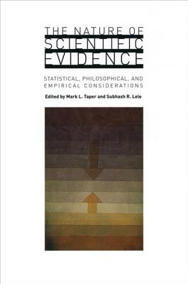 Image for The Nature of Scientific Evidence: Statistical, Philosophical, and Empirical Considerations
