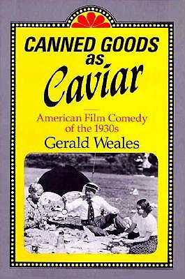 Image for Canned Goods As Caviar: American Film Comedy of the 1930s