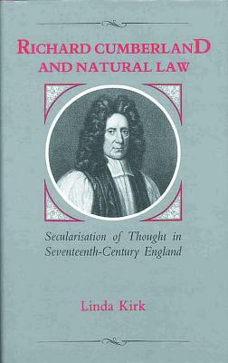 Image for Richard Cumberland and Natural Law: Secularisation of Thought in Seventeenth-Century England