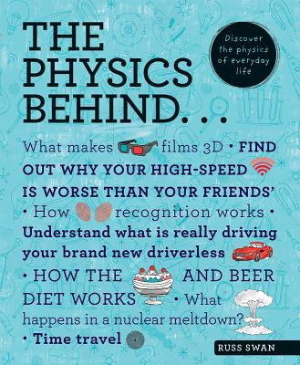 Image for The Physics Behind: Discover the Physics of Everyday Life