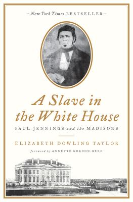Image for A Slave in the White House: Paul Jennings and the Madisons