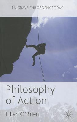 Image for Philosophy of Action (Palgrave Philosophy Today)