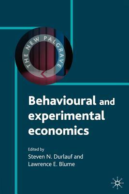 Behavioural and Experimental Economics (The New Palgrave Economics Collection)