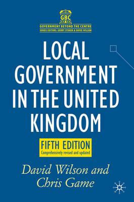 Image for Local Government in the United Kingdom (Government beyond the Centre)