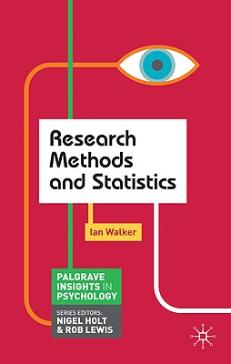 "Research Methods and Statistics (Palgrave Insights in Psychology Series), ""Walker, Ian"""