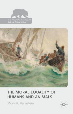 Image for MORAL EQUALITY OF HUMANS AND ANIMALS, THE
