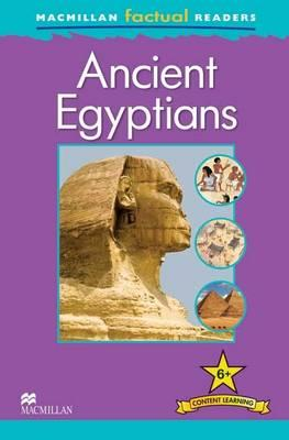 Image for Macmillan Factual Readers - Ancient Egyptians