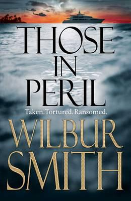 Those In Peril  (Bk 1 Hector Cross), Wilbur Smith