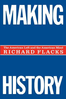 Image for Making History: The American Left and the American Mind