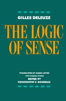 Logic of Sense, GILLES DELEUZE, CONSTANTIN V. BOUNDAS, MARK LESTER