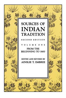 Image for Sources of Indian Tradition, Vol. 1: From the Beginning to 1800 (Introduction to Oriental Civilizations)