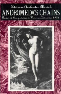 Image for Andromeda's Chains: Gender and Interpretation in Victorian Literature and Art