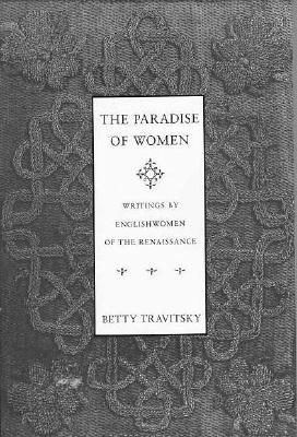 Image for The Paradise of Women: Writings by Englishwomen in the Renaissance
