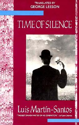Time of Silence (Twentieth-Century Continental Fiction), Martin-Santos, Luis