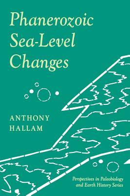 Phanerozoic Sea-Level Changes, Hallam, Anthony