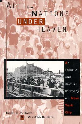 All the Nations Under Heaven, Binder, Frederick; Reimers, David; Snyder, Robert
