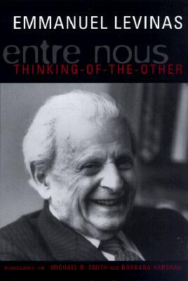 Entre Nous: On Thinking of the Other, EMMANUEL LEVINAS