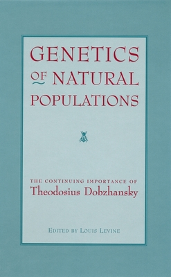 Image for Genetics of Natural Populations: The Continuing Importance of Theodosius Dobzhansky