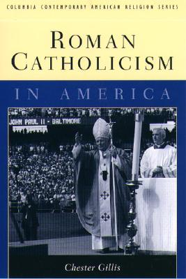 Roman Catholicism in America, Gillis, Chester