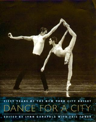 Dance for a City, Garafola, Lynn And  Eric Foner